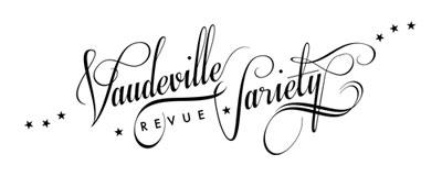 Vaudeville Variety